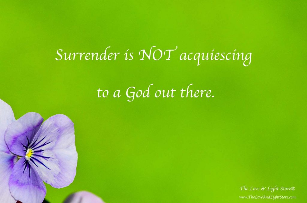 Spiritual growth and unfolding is all about letting go to surrender (not acquiescing or submitting) to God to guide us along the path of unfolding.