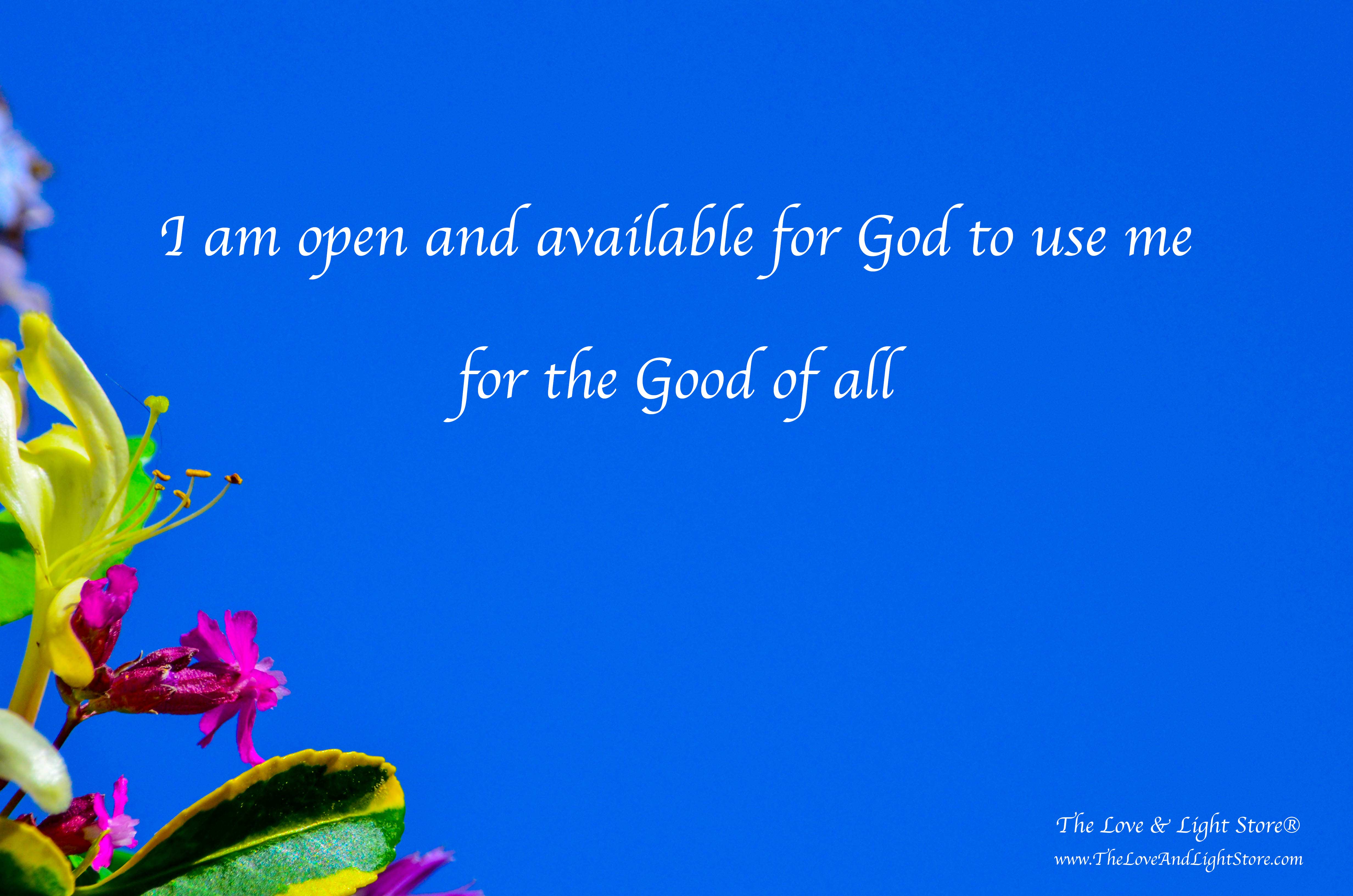 Being open and available, surrendering to the will of God is a beautiful and most fulfilling way of life, where the good keeps flowing abundantly