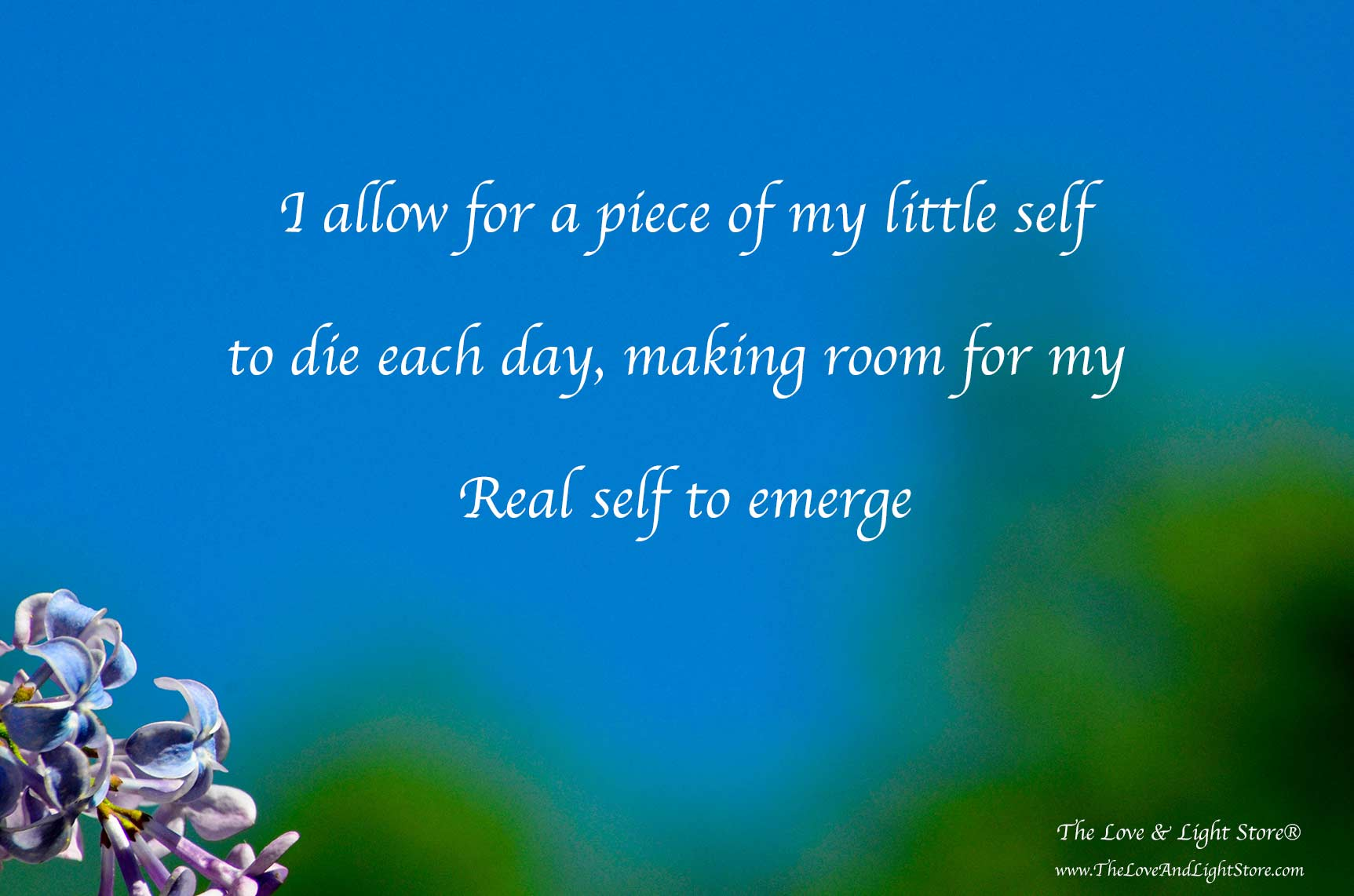 I allow for my little self to die and for my Real Self to emerge