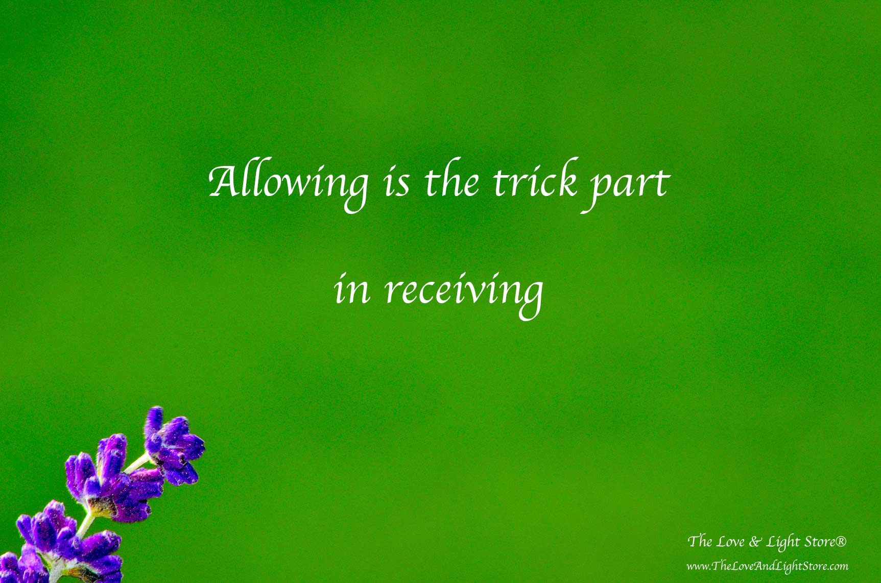 Allowing is the tricky part in receiving