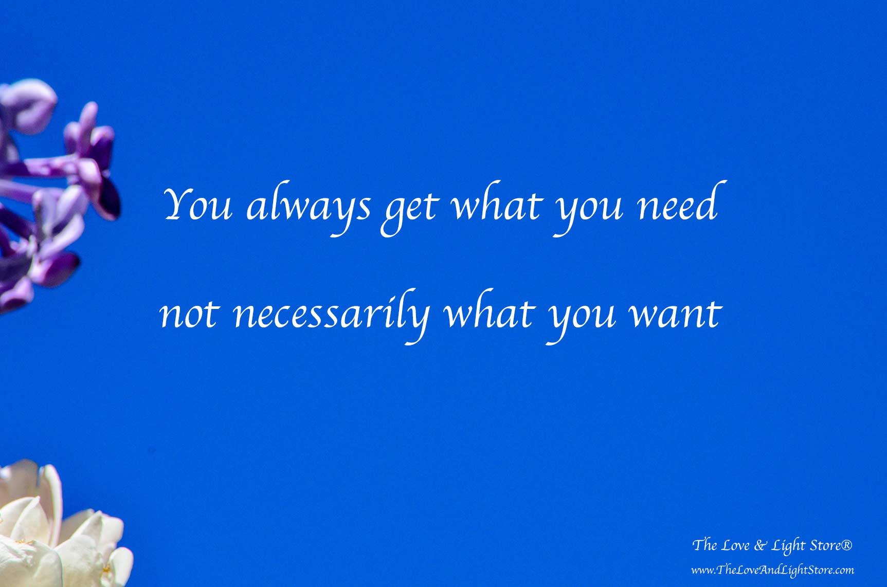 We always get what we need, not necessarily what we want