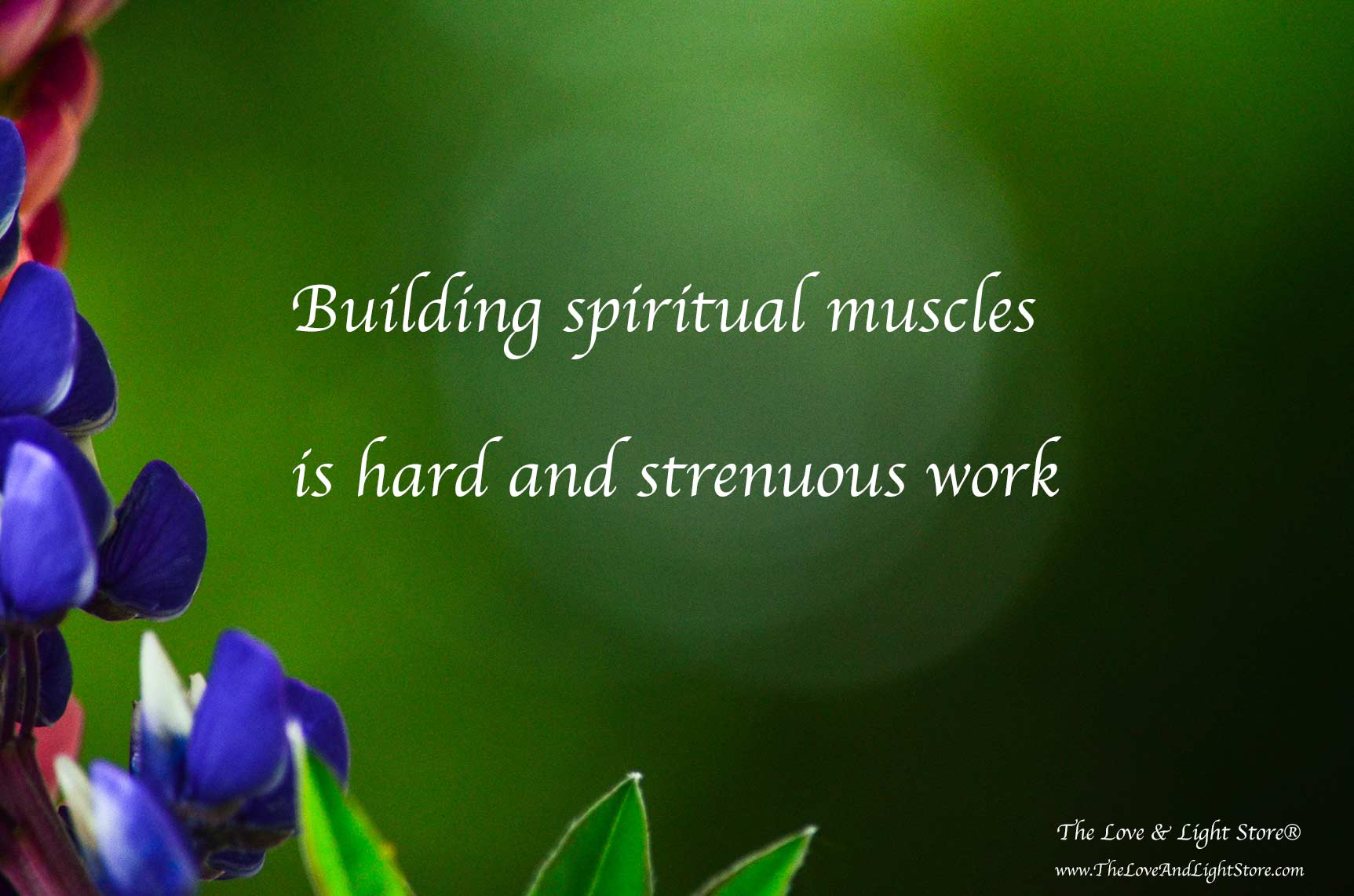 Building spiritual muscles is sometimes hard and strenuous work