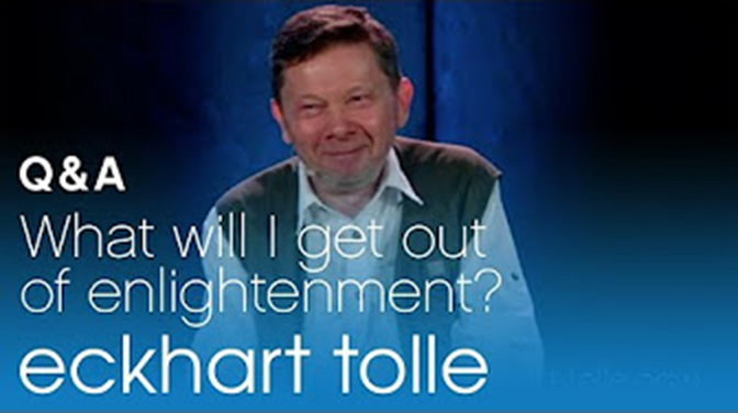 Eckhart Tolle – The ego and enlightenment
