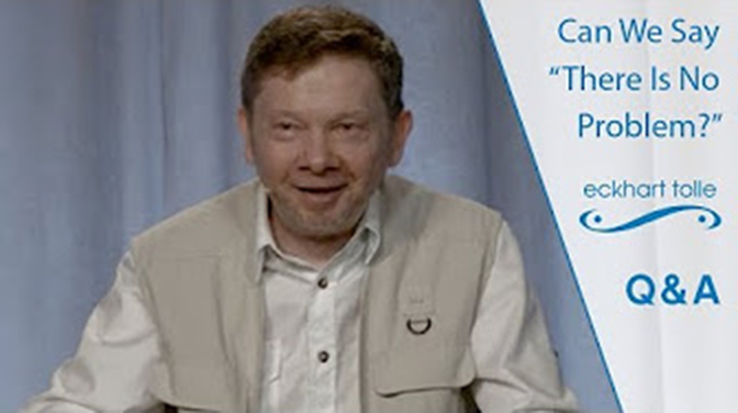 Eckhart Tolle: Is the concept of problem an illusion?