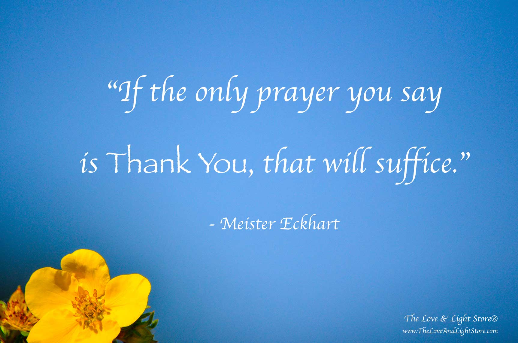 If the only prayer you say is thank you, that will suffice