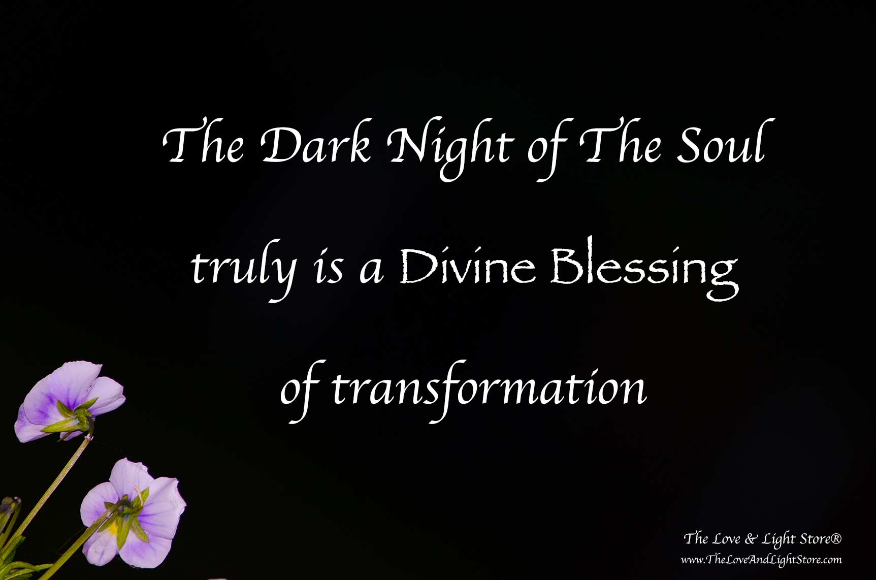 The Dark Night of The Soul, is nothing but a blessing - once we come to realize what it is. The darkness and also known as ego blindness then is truly something to be grateful about, to appreciate.