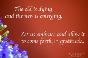 The old is dying and the new is emerging, this is the blessing of the dark night of the soul