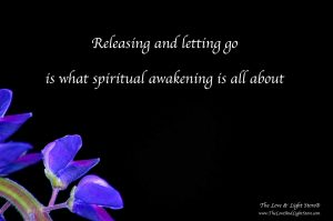 All of spiritual growth is all about releasing and letting go of that which not longer serves us