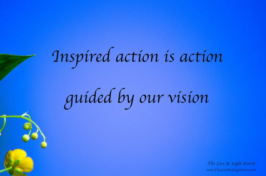 In Divine creation there is a huge difference between action and action. What is inspired action and why do we need to move out of our comfort zones?